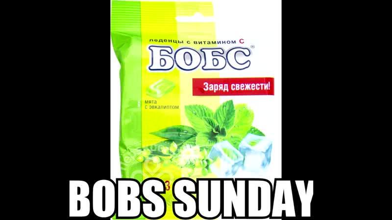 Bobs sunday