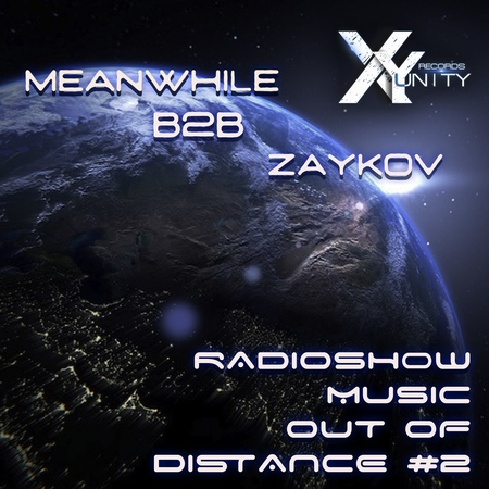 XY-unity Meanwhile B2B ZAYKOV -Radioshow Music Out Of Distance 2