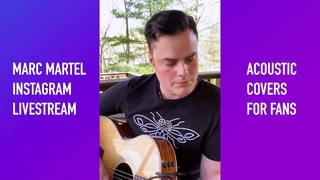 Marc Martel - Live Acoustic Covers for Fans - Streaming On A Sunday Afternoon