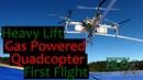 Huge Gas Powered Quadcopter First Flight