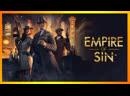 Empire of Sin - Икс-Чом в стиле Мафии ͡° ͜ʖ ͡°