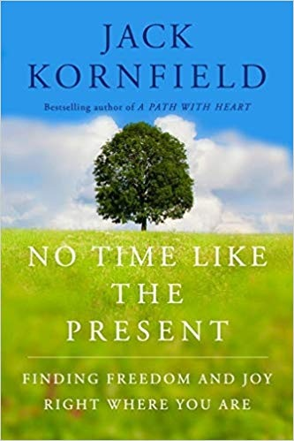 No Time Like the Present Finding Freedom, Love, and Joy Right Where You Are