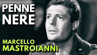 PENNE NERE Film completo / Full Movie MARCELLO MASTROIANNI COLLECTION
