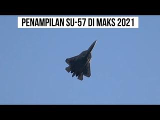 Penampilan Sukhoi SU-57 di MAKS 2021