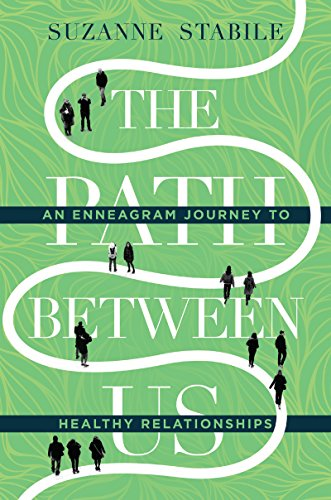 The Path Between Us An Enneagram Journey to Healthy Relationships