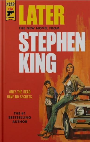 Новый роман Стивена Кинга выйдет в марте Об этом объявил сам автор в своем твиттере. «Later» расскажет о мальчике, который живёт с матерью-одиночкой и хочет быть самым обычным человеком в мире.
