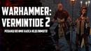 Warhammer: Vermintide 2 - Реванш Во Имя ХаосА Неделимого!