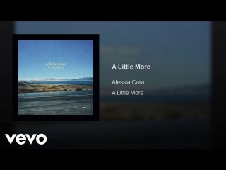 Alessia cara a little more (audio)