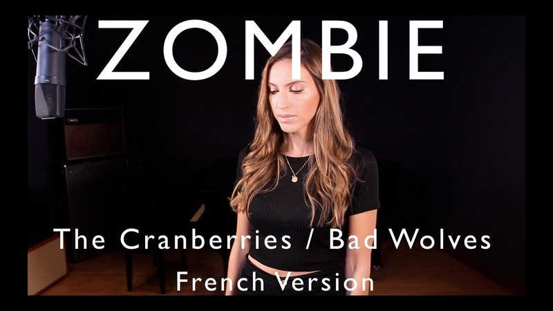 ZOMBIE FRENCH VERSION THE CRANBERRIES BAD WOLVES SARA'H COVER