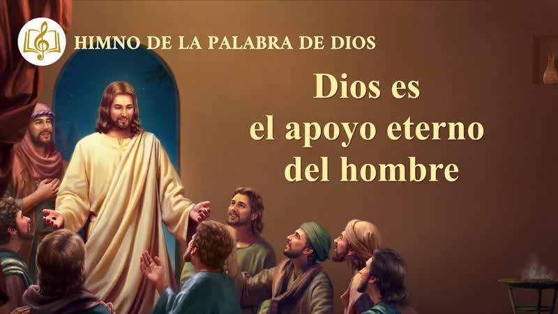 Canción cristiana Dios es el apoyo eterno del hombre