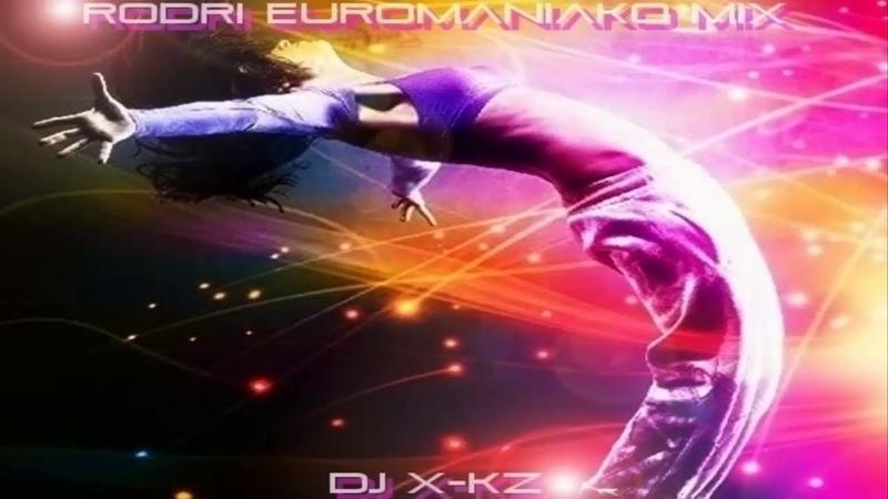 BEST EURODANCE 2020 RODRI EUROMANIAKO MIX DJ X KZ