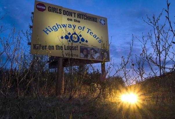 Шоссе слёз Убийства на «Шоссе слёз» (англ. Highway of Tears murders) серия нераскрытых убийств и исчезновений девочек и женщин в Британской Колумбии, произошедших на участке Шоссе 16