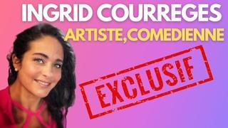 Direct EXCLU avec INGRID COURREGES vous saurez TOUT sur une artiste qui en a !