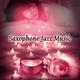 Sensual Music Universe - Saxophone Music