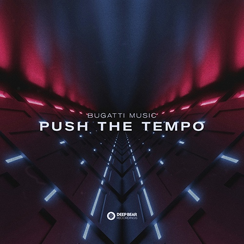 Bugatti Music - Push The Tempo (Original Mix) [2020]
