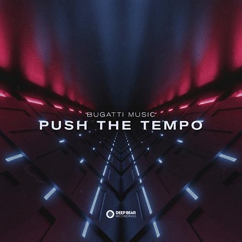 Bugatti Music - Push The Tempo (Original Mix) [2020]