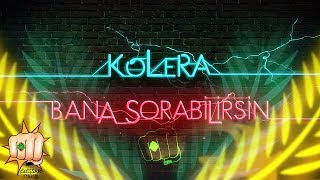 Kolera Bana Sorabilirsin Official Lyric Video