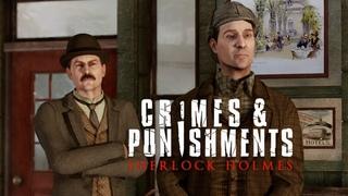 Sherlock Holmes: Crimes & Punishments. Дедуктивный метод по шпалам. Стрим - прохождение. #3