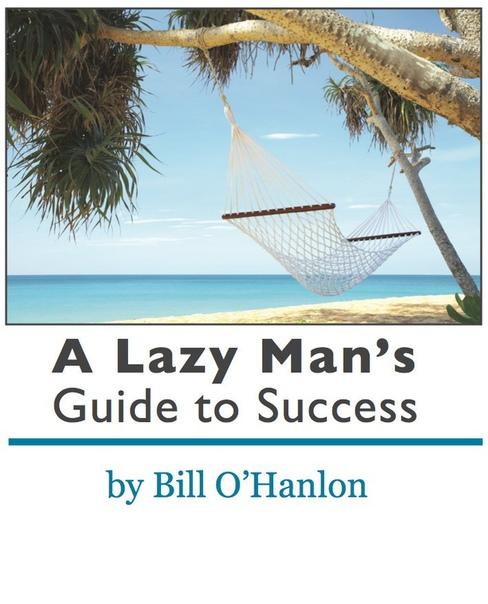 O'Hanlon, Bill - A Lazy Man's Guide to Success