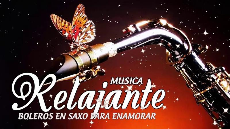 Los Mejores Boleros Románticos Boleros en Saxo Para Enamorar Boleros instrumentales