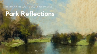 Park Reflections Pastel Landscape Tutorial - The Beauty of Pastel with Bethany Fields