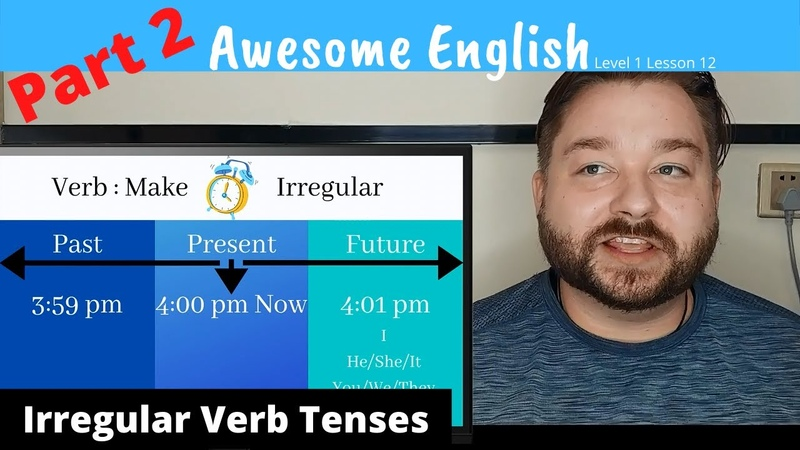 Awesome English Lesson 12 10 Most Common Irregular Verbs 3 English Tenses Part 2