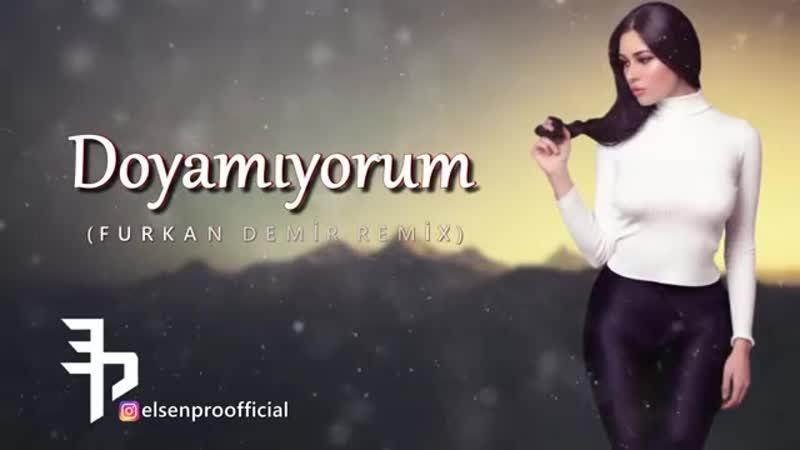 Furkan Demir Elsen Pro Doyamiyorum Remix Music Video Official Klip original 2020