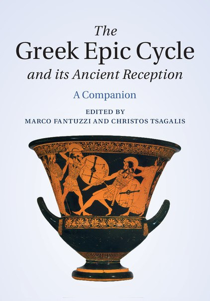 The Greek Epic Cycle and its Ancient Reception. A Companion