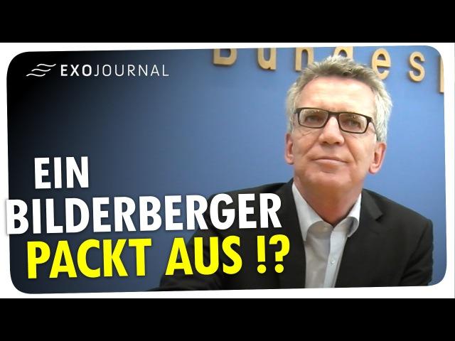 Bilderberg-Konferenz Innenminister Thomas de Maizière packt aus   ExoJournal