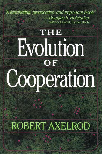 Robert Axelrod - The Evolution of Cooperation