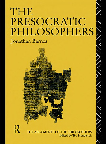Jonathan Barnes - The Presocratic Philosophers