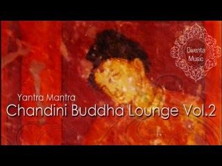 Yantra Mantra  - Chandini Buddha Lounge Vol.2