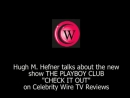 Celebrity Wire 2011 Hugh M Hefner talks about the new show The Playboy Club