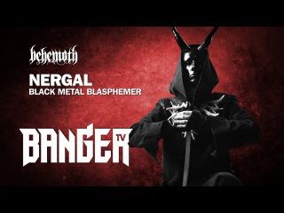 Metal Giants | Nergal of Behemoth