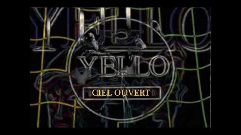 Yello ~ Ciel Ouvert 1985