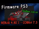 Firmware PS3 REBUG 4.80.1 CFW Cobra 7.3 – Toolbox 2.02.10
