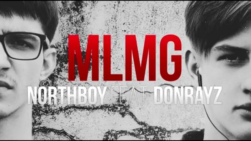 ONLY Кирилл Огорелков DONRAYZ feat NORTHBOY – MLMG