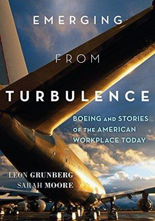 Emerging from Turbulence Boeing and Stories of the American Workplace Today