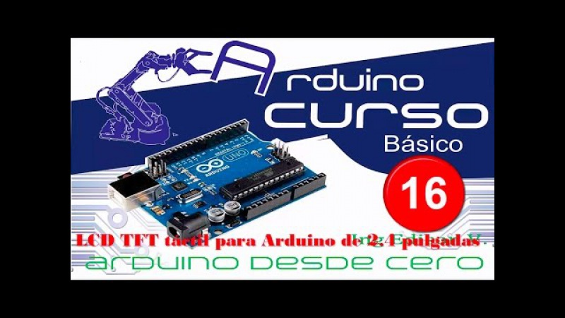 Arduino desde cero( 16 control de pantallas TFT de 2.4 pulgadas)