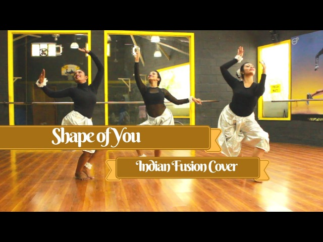Shape of You Indian Fusion Dance Cover Piah Dance Company