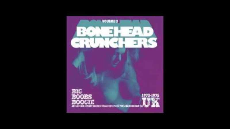 Various – Bonehead Crunchers Vol 3 Boogie Slices Of Fuzzed-Out Proto-Punk Madness From UK 1970-75