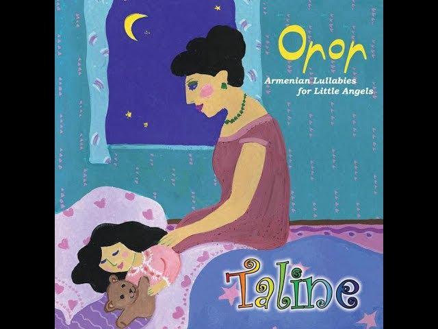 Армянские колыбельные. Taline - Oror Armenian Lullabies Music