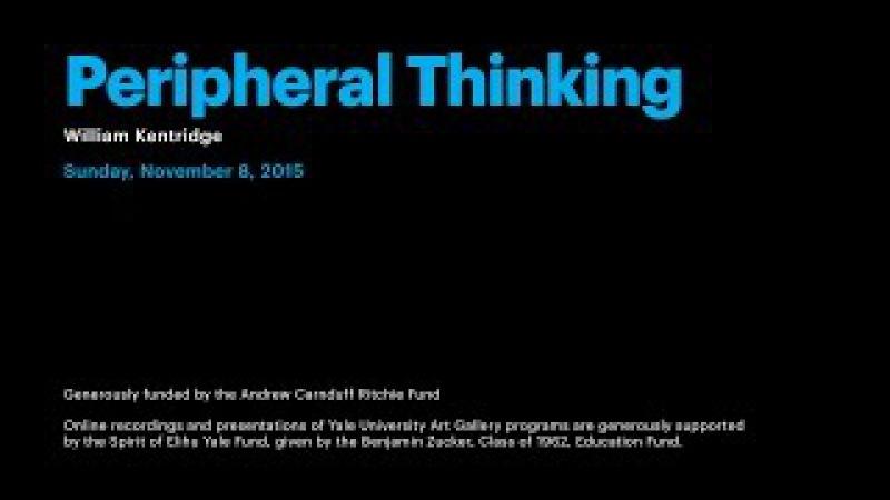 William Kentridge Peripheral Thinking