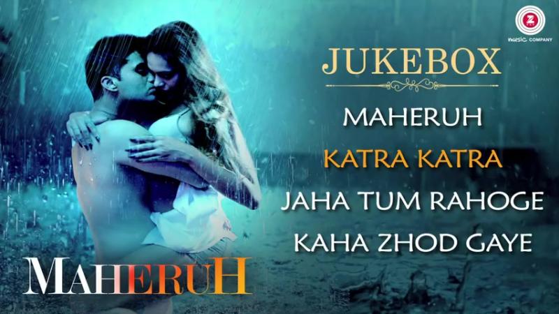 Maheruh 2017 Full Movie Audio Jukebox Amit Dolawat Drisha More Kalyan Bhardhan Ali Faishal