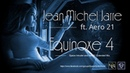 ✯ Jean Michel Jarre ft Aero 21 Equinoxe 4 Space Intruder and Aero21 Extended Mix edit 2k18