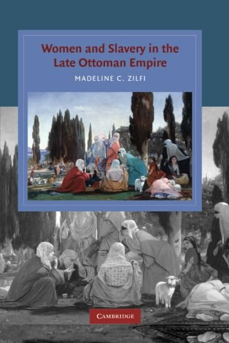 Women and Slavery in the Late Ottoman Empire, The Design of Difference (2010)