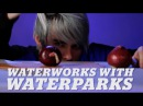 Waterworks Crying and cutting onions with WATERPARKS
