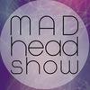 MAD HEAD SHOW Черкассы