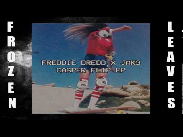 ✢Freddie Dredd Jak3 Do The Shit I Do✢ ✢Frozen Leaves✢