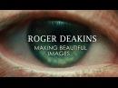 Roger Deakins Making Beautiful Images